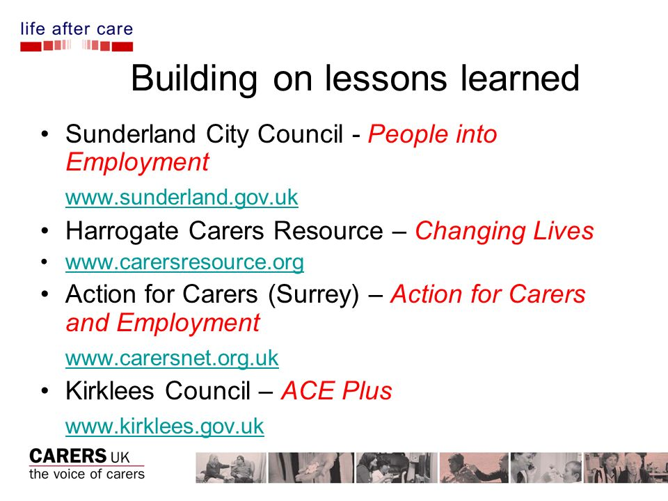 Building on lessons learned Sunderland City Council - People into Employment www.sunderland.gov.uk Harrogate Carers Resource – Changing Lives www.care