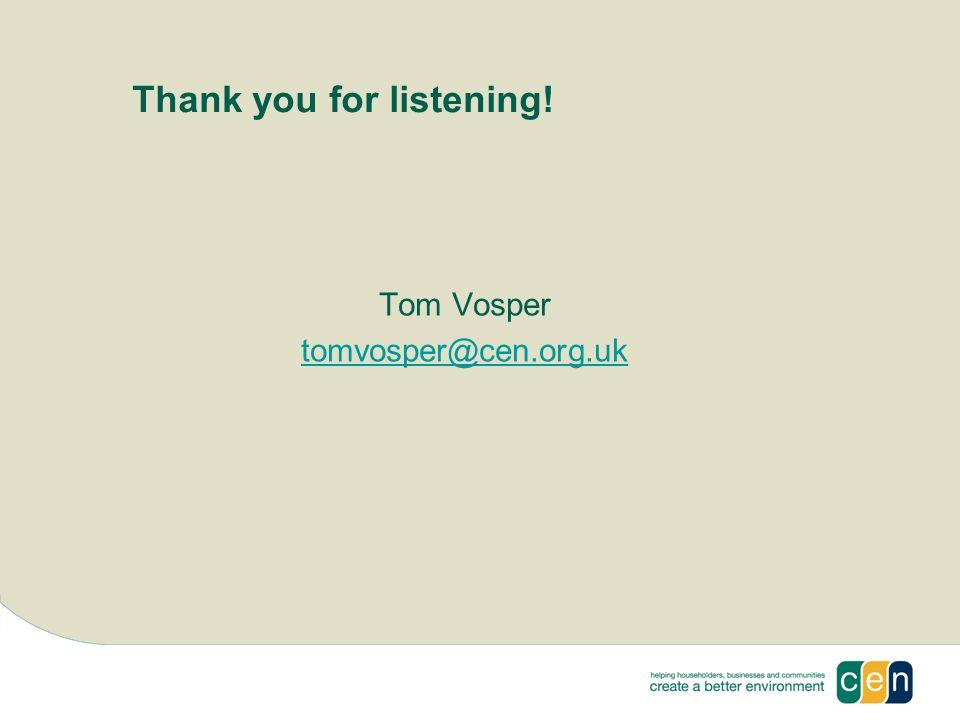 Thank you for listening! Tom Vosper tomvosper@cen.org.uk