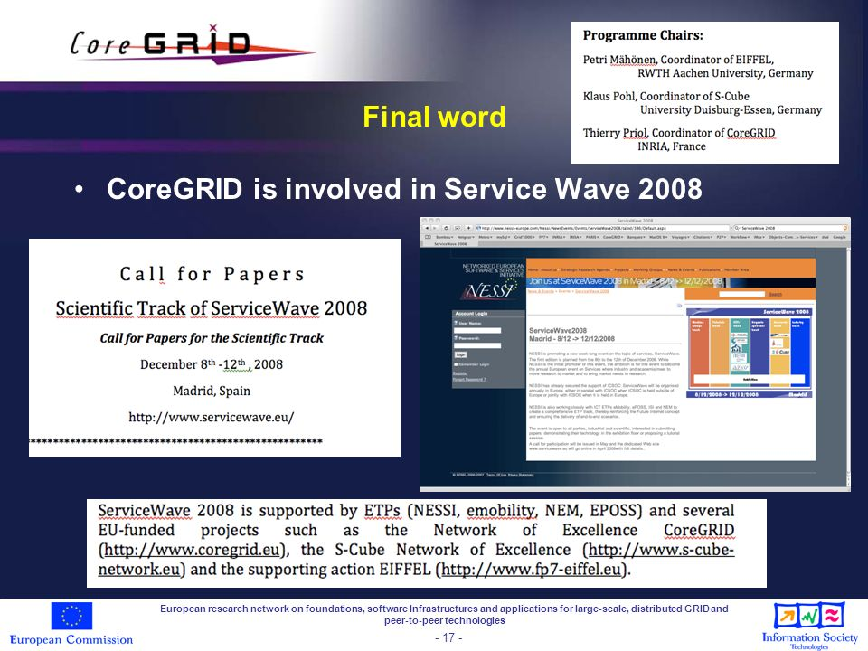 Final word CoreGRID is involved in Service Wave 2008 European research network on foundations, software Infrastructures and applications for large-sca
