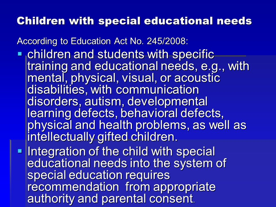 In the school year 2011/12 the ratio of pupils with special educational needs to the total number of pupils in compulsory schooling (549 019) was 9.7 %; In the school year 2011/12 the ratio of pupils with special educational needs to the total number of pupils in compulsory schooling (549 019) was 9.7 %; pupils educated separately (in a special pupils educated separately (in a special schools and in a special classes of mainstream schools) was 5.7 % and individually integrated were 4.0 %.