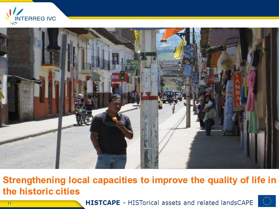 11 HISTCAPE - HISTorical assets and related landsCAPE Strengthening local capacities to improve the quality of life in the historic cities