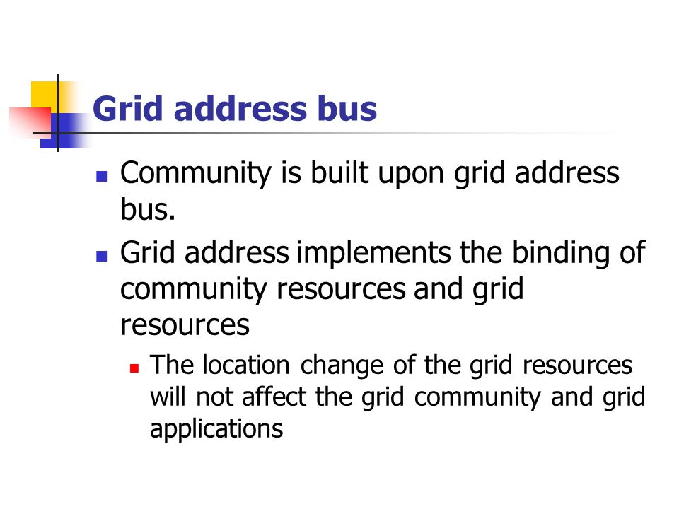 Grid address bus Community is built upon grid address bus.