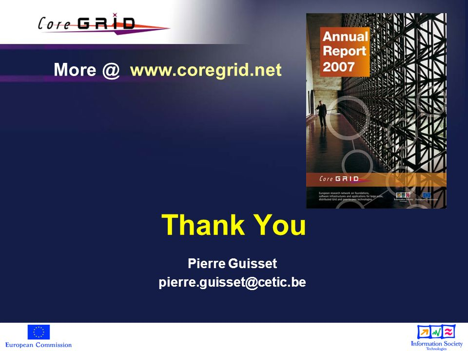Thank You Pierre Guisset pierre.guisset@cetic.be More @ www.coregrid.net