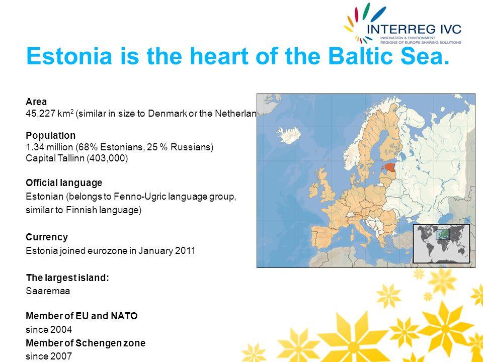 Area 45,227 km 2 (similar in size to Denmark or the Netherlands) Population 1.34 million (68% Estonians, 25 % Russians) Capital Tallinn (403,000) Offi