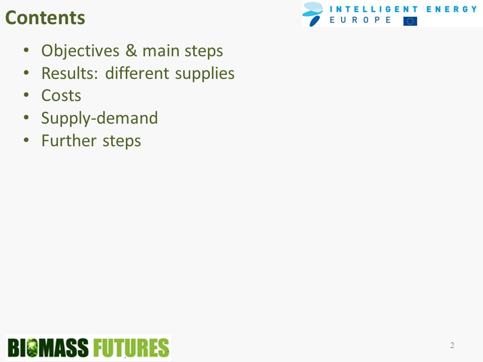 Contents Objectives & main steps Results: different supplies Costs Supply-demand Further steps 2