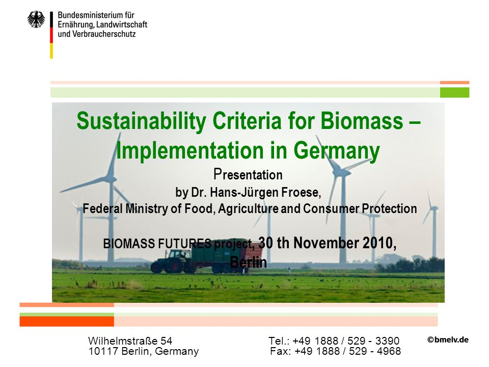 Folie 1 Sustainability Criteria for Biomass – Implementation in Germany P resentation by Dr.