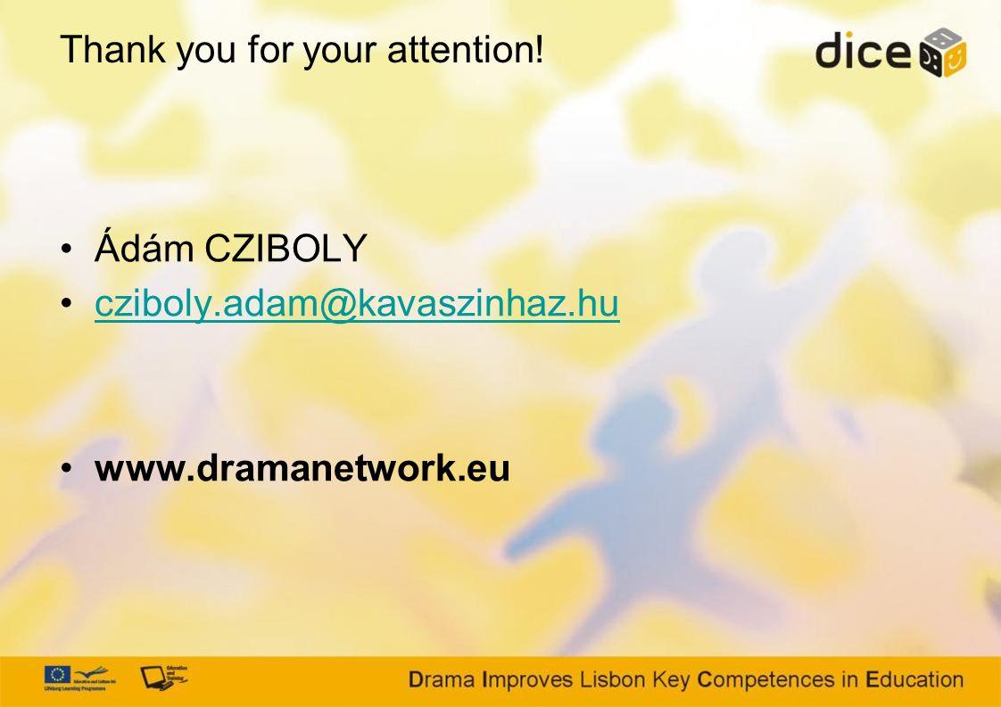 Thank you for your attention! Ádám CZIBOLY cziboly.adam@kavaszinhaz.hu www.dramanetwork.eu