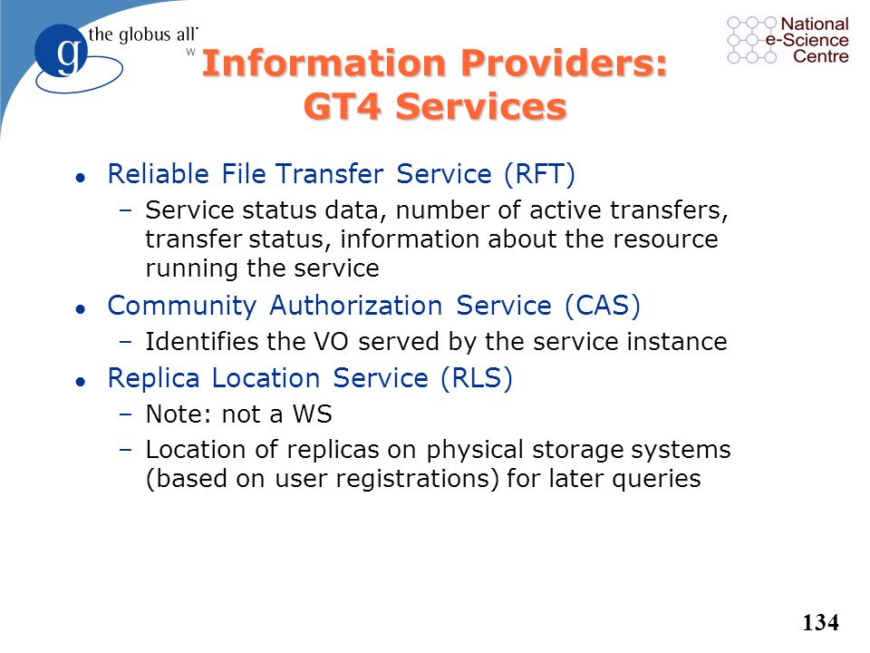 133 Information Providers (2) l Other sources of data –Any executables –Other (non-WS) services –Interface to another archive or data store –File scra