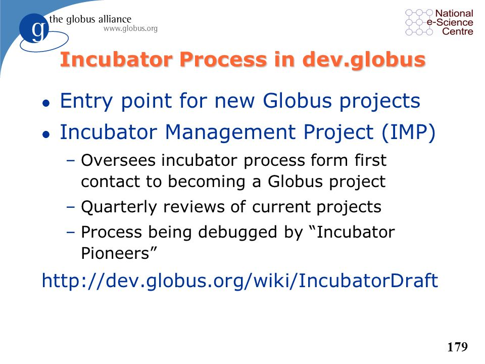 178 Non-Technolgy Projects l Distribution Projects –Globus Toolkit Distribution –Process was used for April 4.0.2 release l Documentation Projects –GT