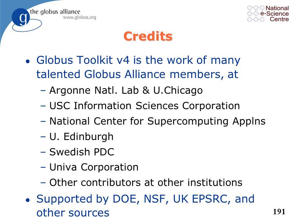 190 Whats This About a Globus Company? l Univa was announces yesterday (Dec 13, 2004) –http://biz.yahoo.com/prnews/041213/nym040_1.htmlhttp://biz.yaho