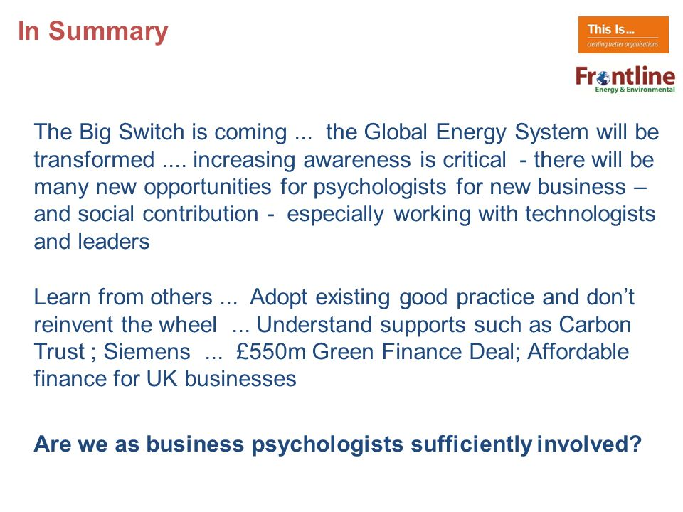 In Summary The Big Switch is coming... the Global Energy System will be transformed....