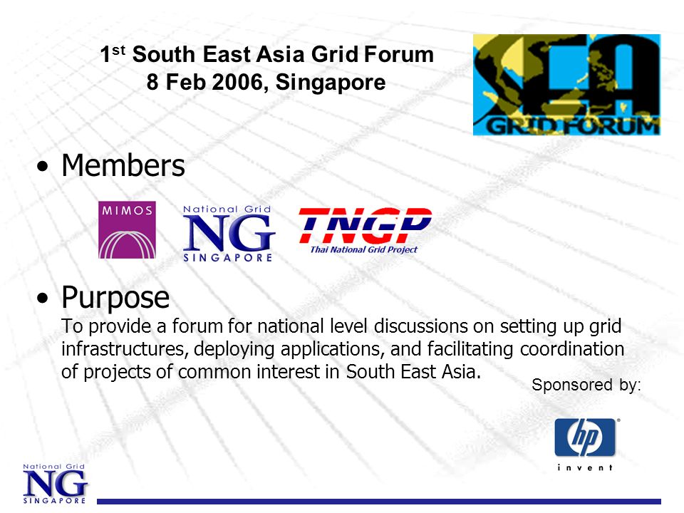 Members Purpose To provide a forum for national level discussions on setting up grid infrastructures, deploying applications, and facilitating coordin