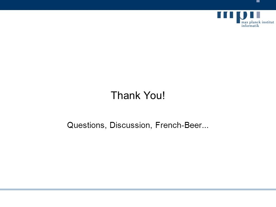 Thank You! Questions, Discussion, French-Beer...