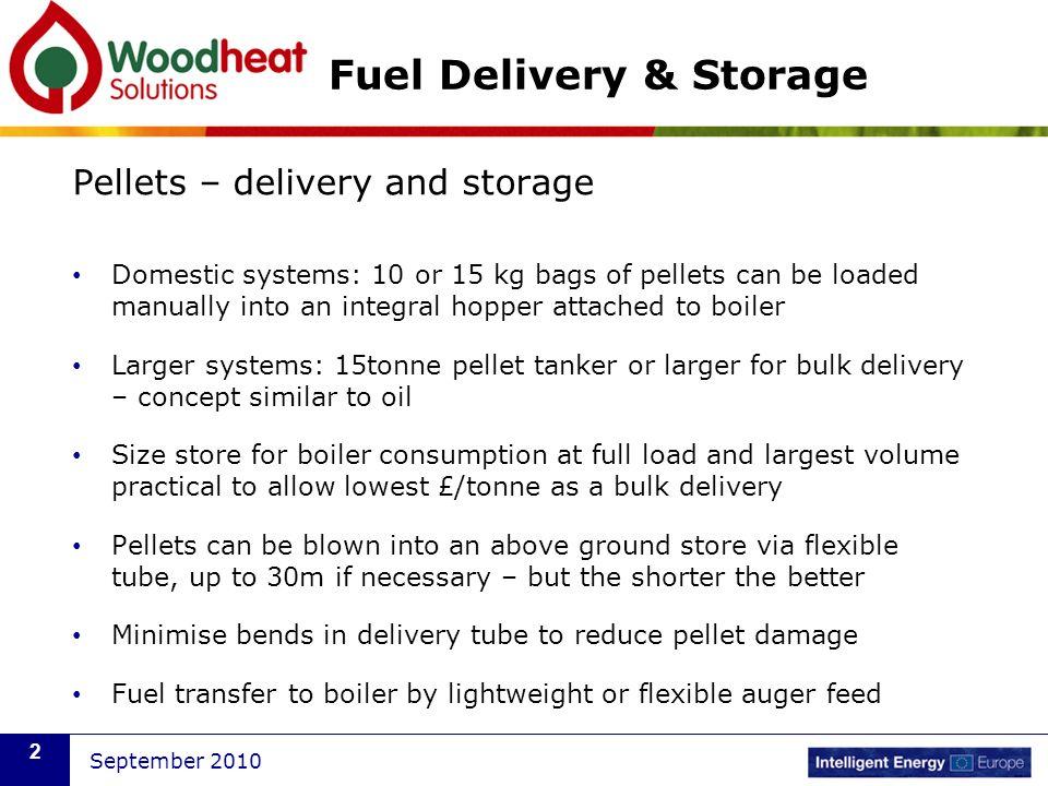September 2010 3 Fuel Delivery & Storage Pellets