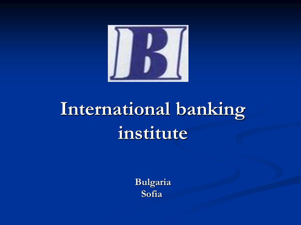 Bulgaria BulgariaSofia International banking institute