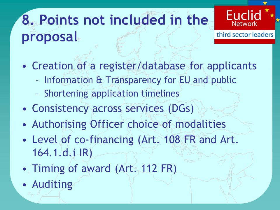 8. Points not included in the proposal Creation of a register/database for applicants –Information & Transparency for EU and public –Shortening applic