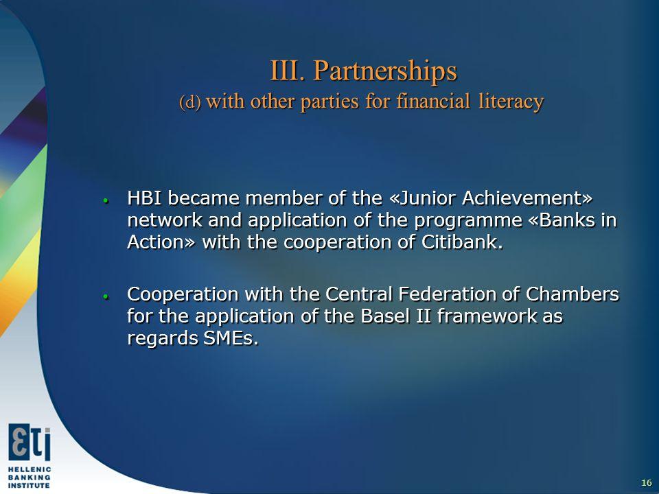 16 ΙΙI. Partnerships (d) with other parties for financial literacy ΙΙI.