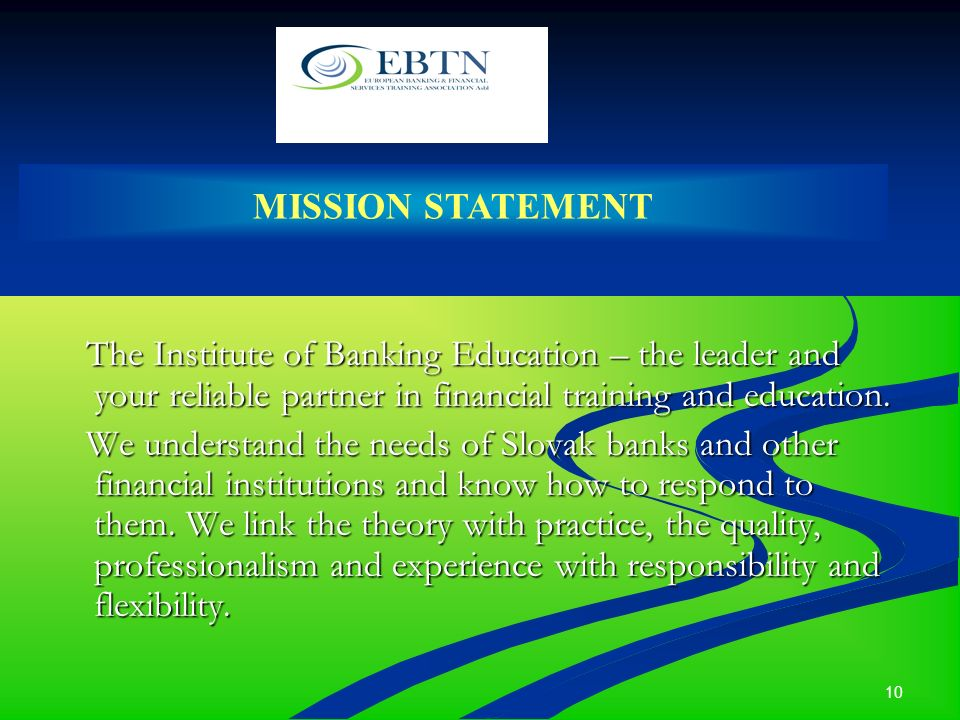 10 The Institute of Banking Education – the leader and your reliable partner in financial training and education. The Institute of Banking Education –