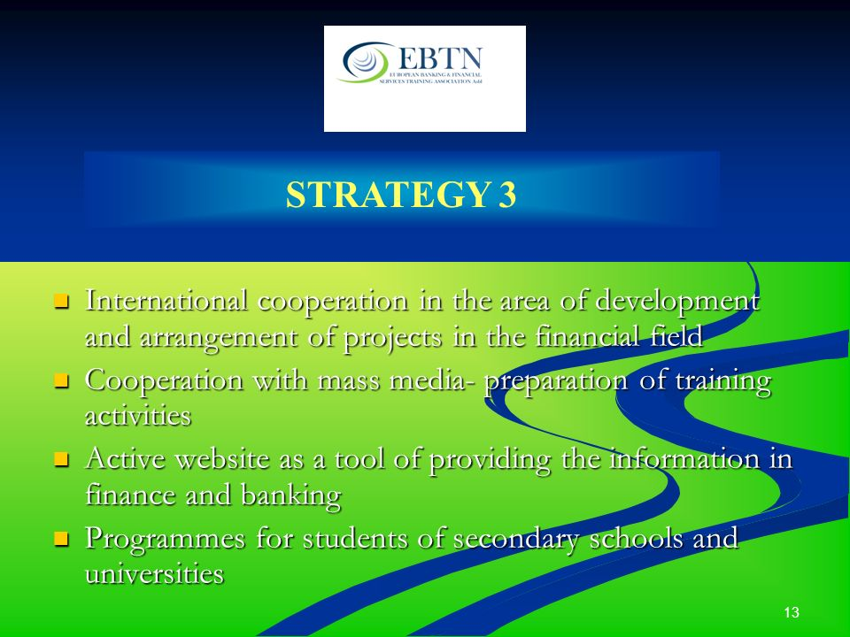 13 International cooperation in the area of development and arrangement of projects in the financial field International cooperation in the area of de