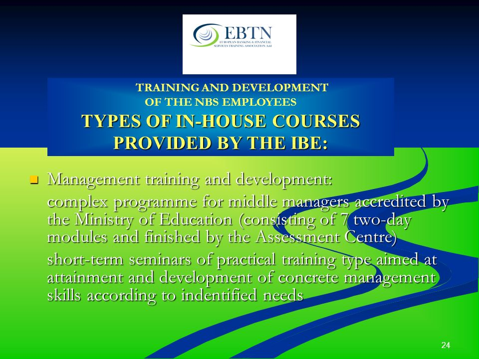 24 Management training and development: Management training and development: complex programme for middle managers accredited by the Ministry of Educa