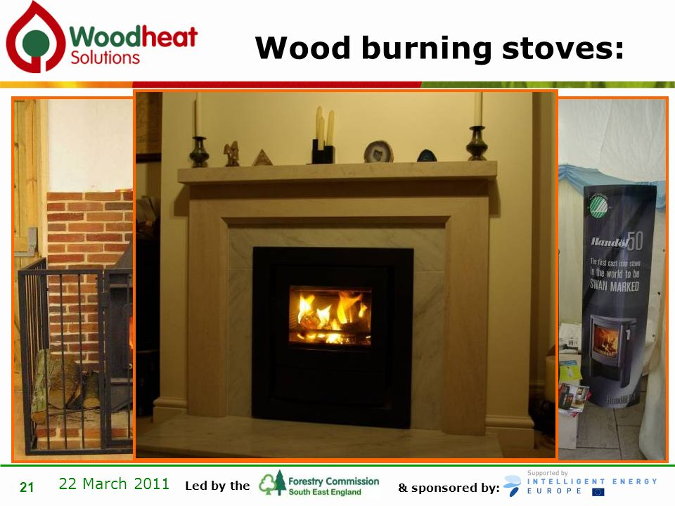 & sponsored by: Led by the 22 March 2011 21 Wood burning stoves: