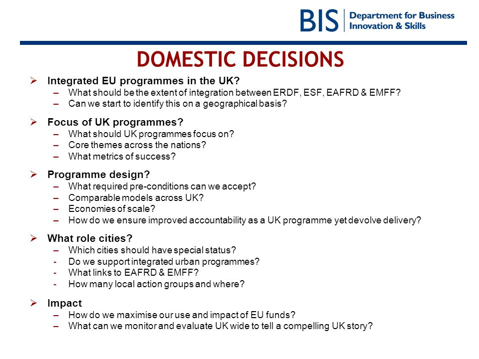 DOMESTIC DECISIONS Integrated EU programmes in the UK.