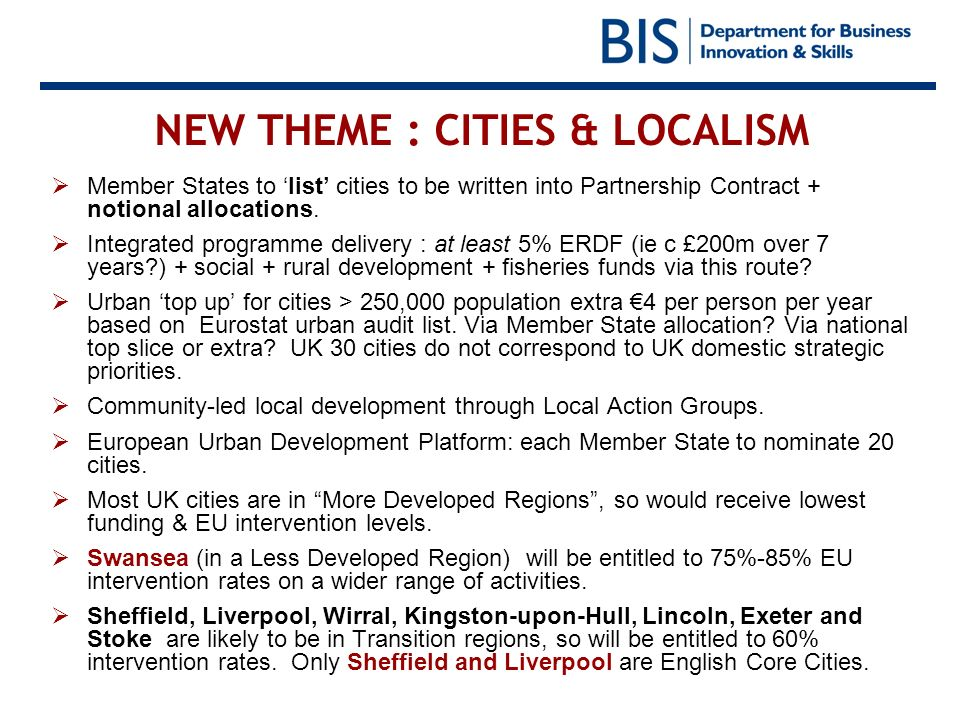 NEW THEME : CITIES & LOCALISM Member States to list cities to be written into Partnership Contract + notional allocations. Integrated programme delive