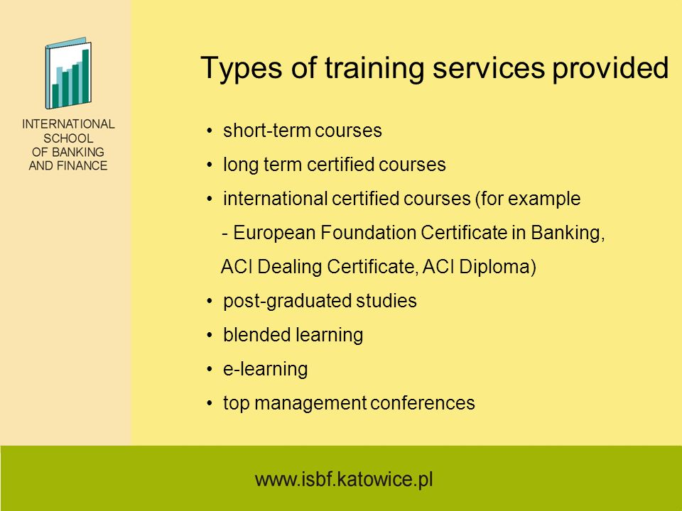 Types of training services provided short-term courses long term certified courses international certified courses (for example - European Foundation
