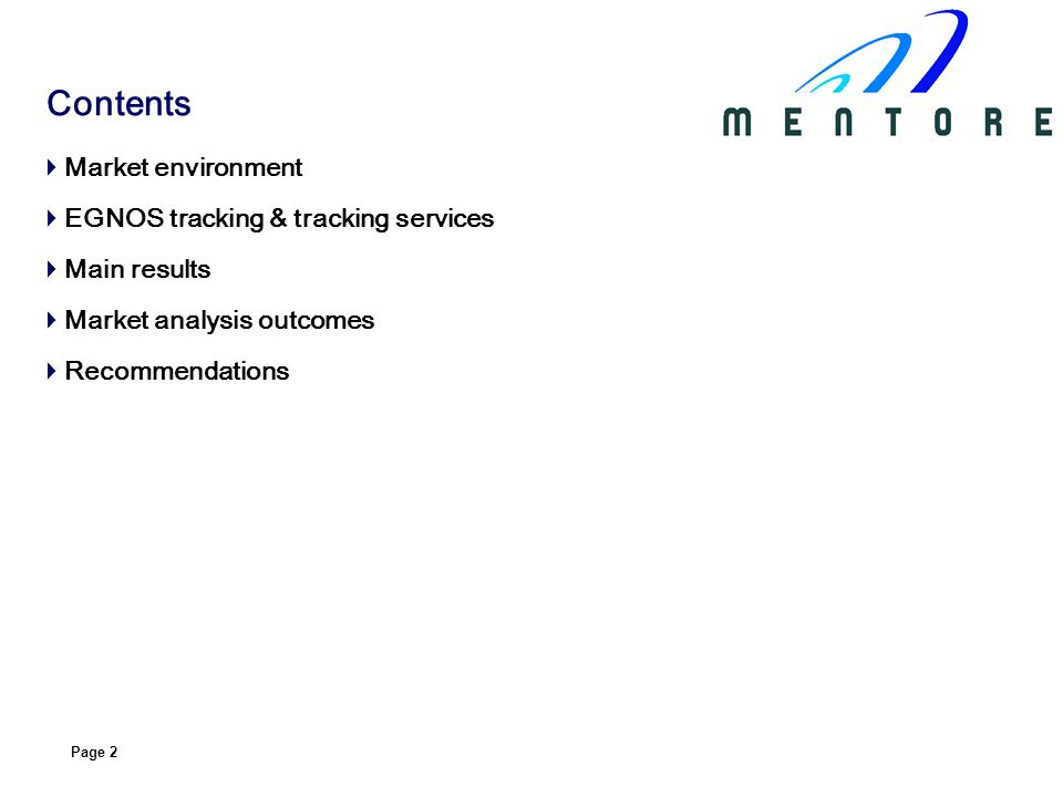 Page 2 Market environment EGNOS tracking & tracking services Main results Market analysis outcomes Recommendations Contents
