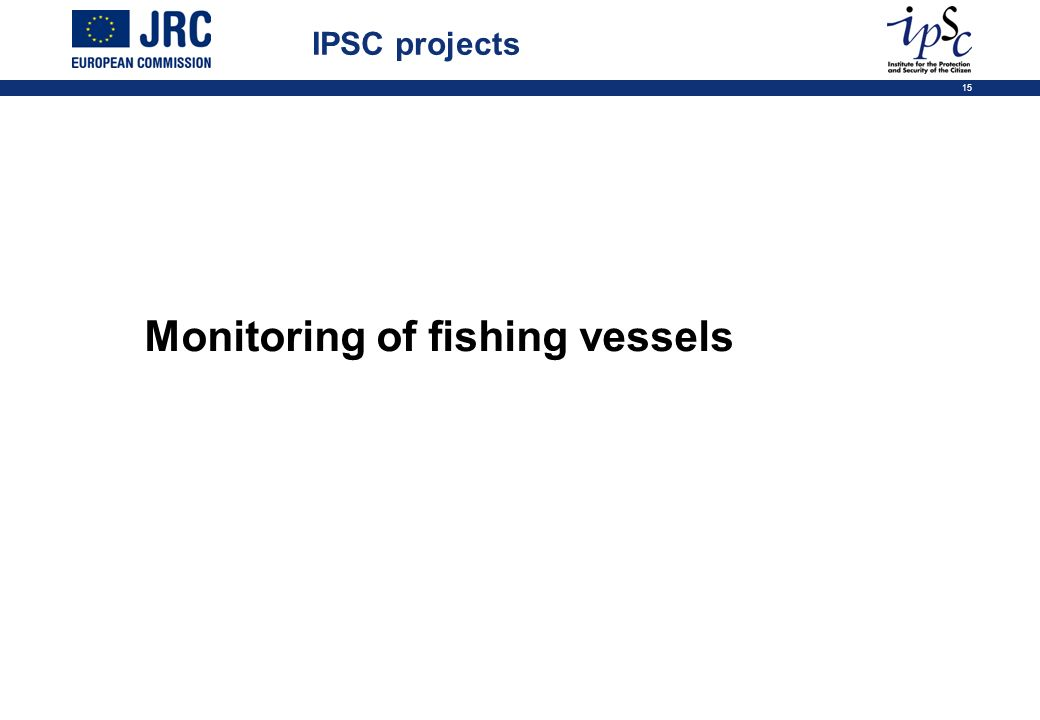 15 Monitoring of fishing vessels IPSC projects