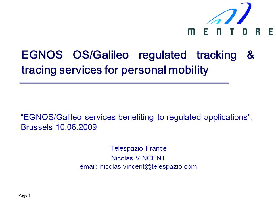 Page 1 EGNOS OS/Galileo regulated tracking & tracing services for personal mobility EGNOS/Galileo services benefiting to regulated applications, Bruss