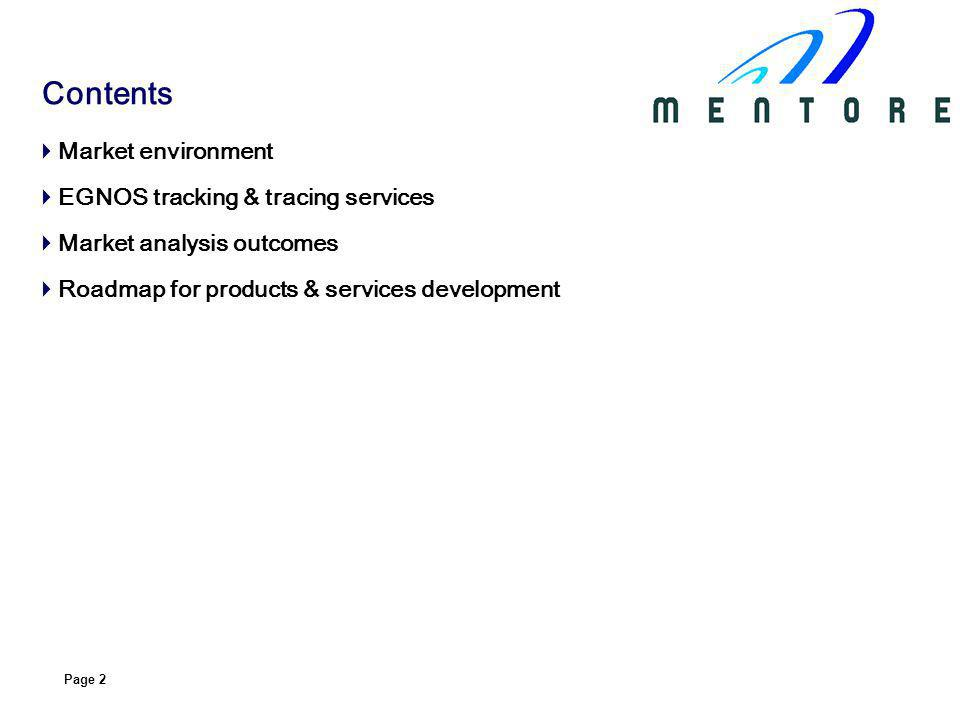 Page 2 Market environment EGNOS tracking & tracing services Market analysis outcomes Roadmap for products & services development Contents