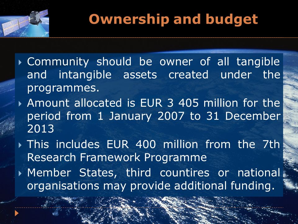 Ownership and budget Community should be owner of all tangible and intangible assets created under the programmes.