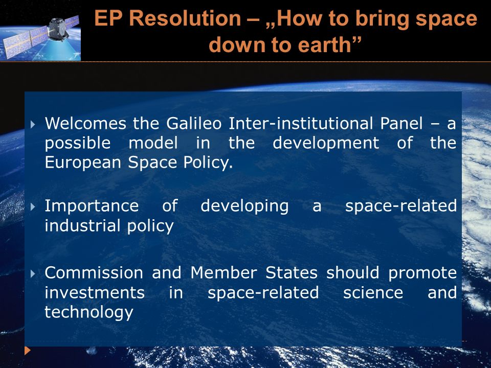 EP Resolution – How to bring space down to earth Welcomes the Galileo Inter-institutional Panel – a possible model in the development of the European Space Policy.