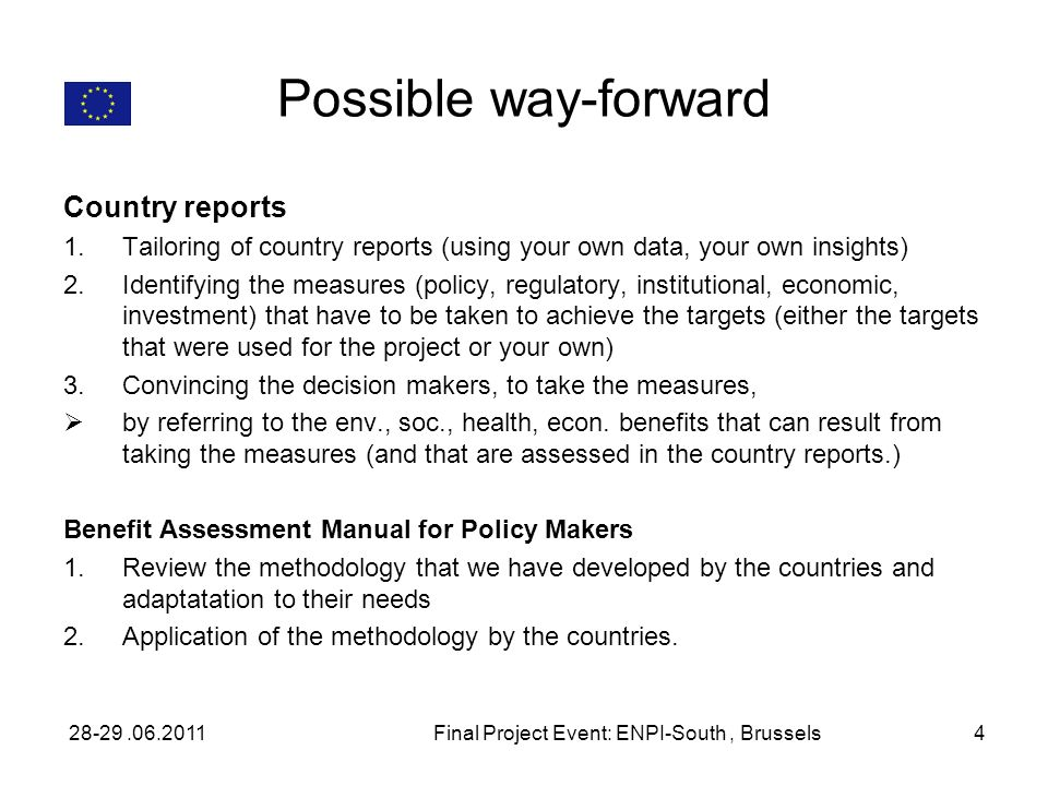 Possible way-forward Country reports 1.Tailoring of country reports (using your own data, your own insights) 2.Identifying the measures (policy, regul