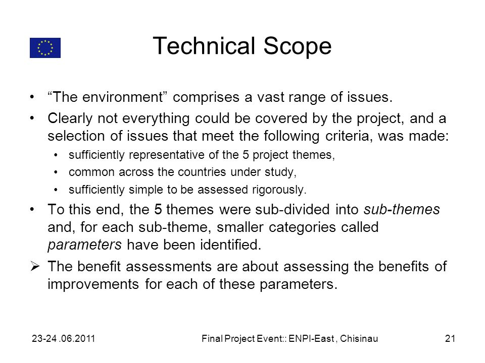 Technical Scope The environment comprises a vast range of issues. Clearly not everything could be covered by the project, and a selection of issues th