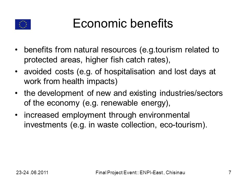 Economic benefits benefits from natural resources (e.g.tourism related to protected areas, higher fish catch rates), avoided costs (e.g. of hospitalis