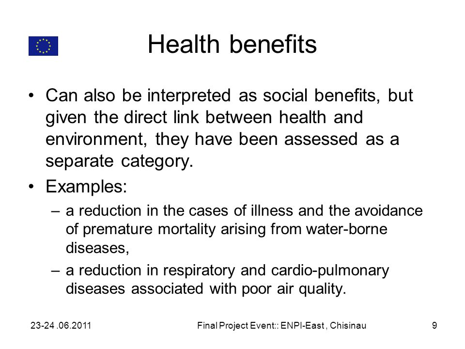 Health benefits Can also be interpreted as social benefits, but given the direct link between health and environment, they have been assessed as a sep