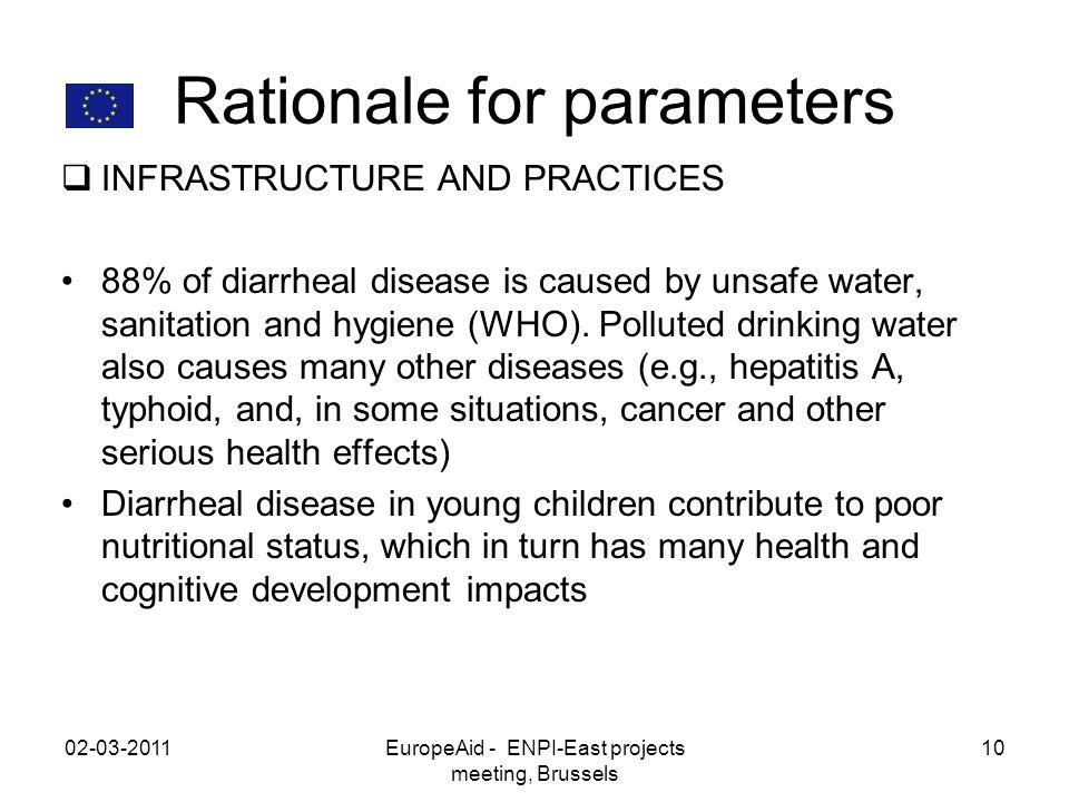 Rationale for parameters INFRASTRUCTURE AND PRACTICES 88% of diarrheal disease is caused by unsafe water, sanitation and hygiene (WHO).