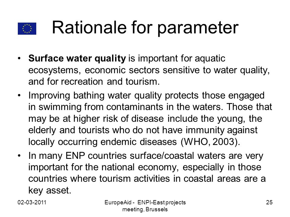 Rationale for parameter Surface water quality is important for aquatic ecosystems, economic sectors sensitive to water quality, and for recreation and tourism.