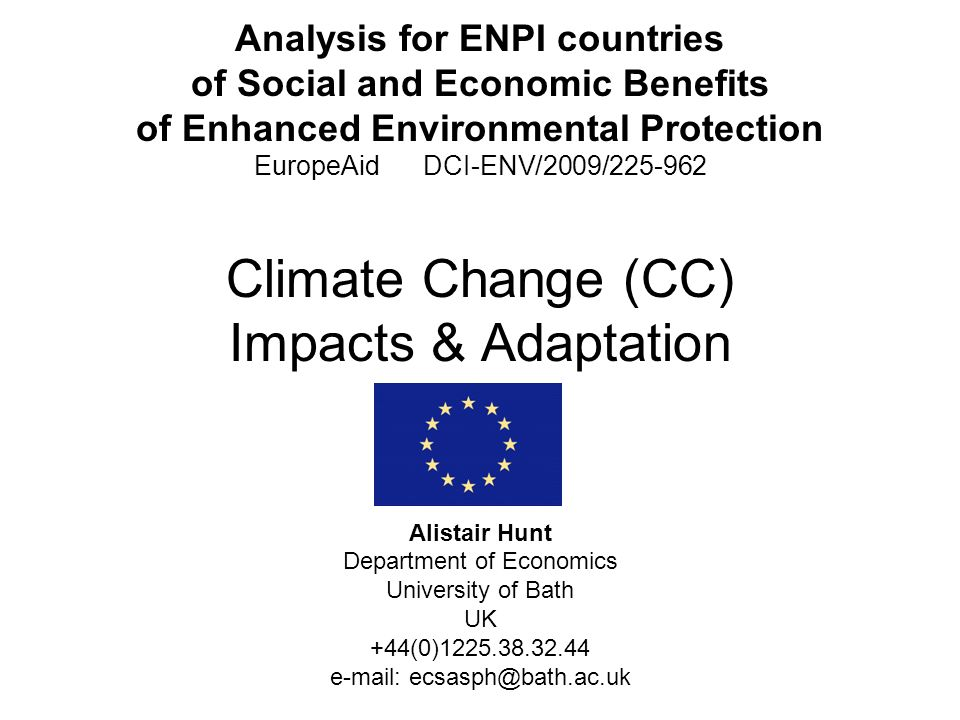 Conclusions (1) Benefits of reducing CC Impacts in Eastern ENPI countries likely in: –Water resource use (domestic, industry, agriculture) Resulting from, e.g.
