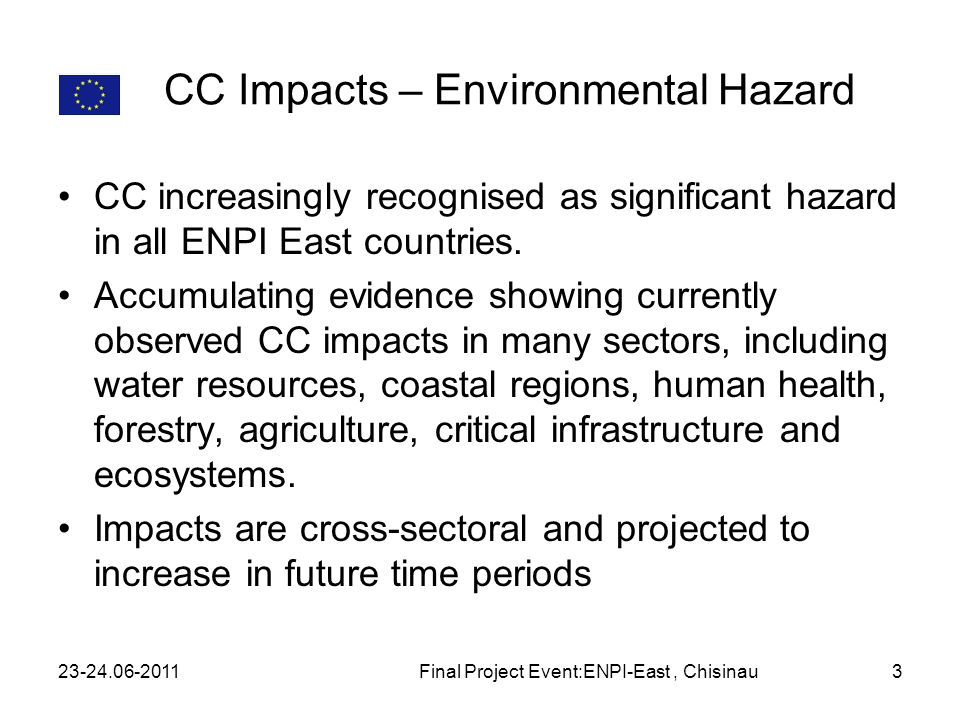 CC Impacts – Environmental Hazard CC increasingly recognised as significant hazard in all ENPI East countries.