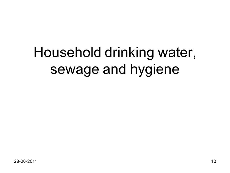 Household drinking water, sewage and hygiene