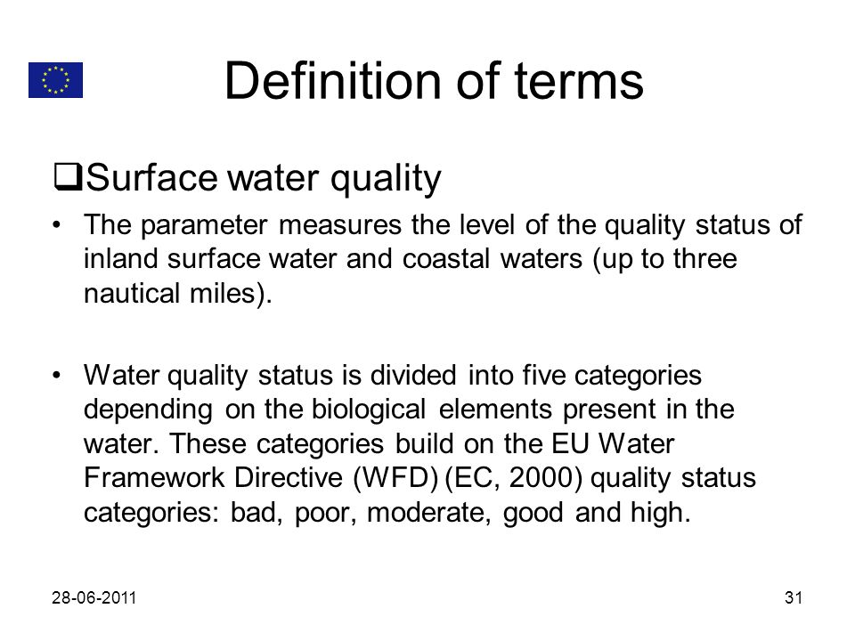 Definition of terms Surface water quality The parameter measures the level of the quality status of inland surface water and coastal waters (up to three nautical miles).