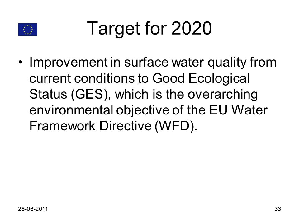 Target for 2020 Improvement in surface water quality from current conditions to Good Ecological Status (GES), which is the overarching environmental o