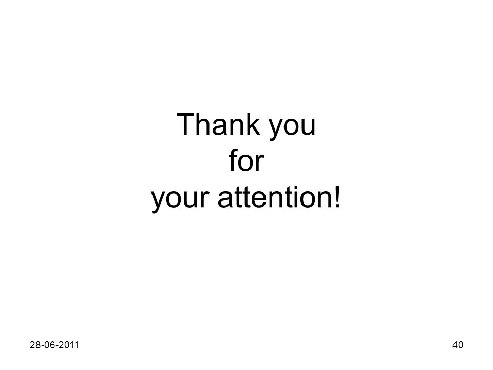 Thank you for your attention! 28-06-201140