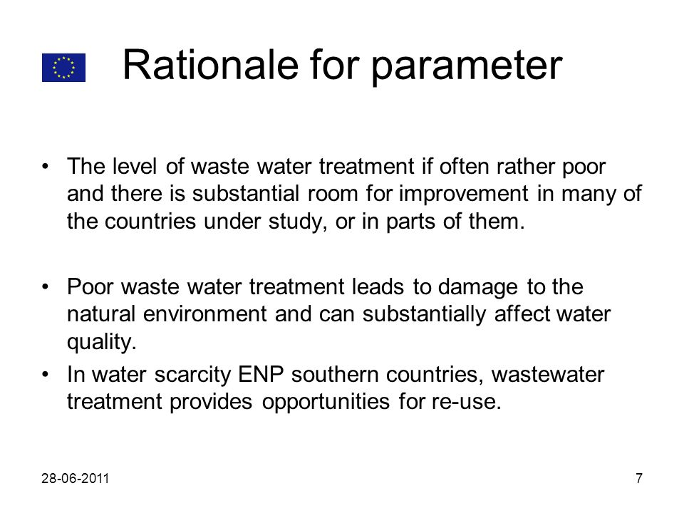 Rationale for parameter The level of waste water treatment if often rather poor and there is substantial room for improvement in many of the countries