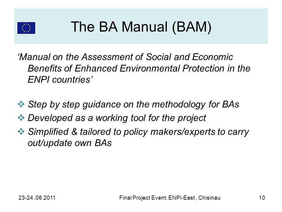 The BA Manual (BAM) Manual on the Assessment of Social and Economic Benefits of Enhanced Environmental Protection in the ENPI countries Step by step g