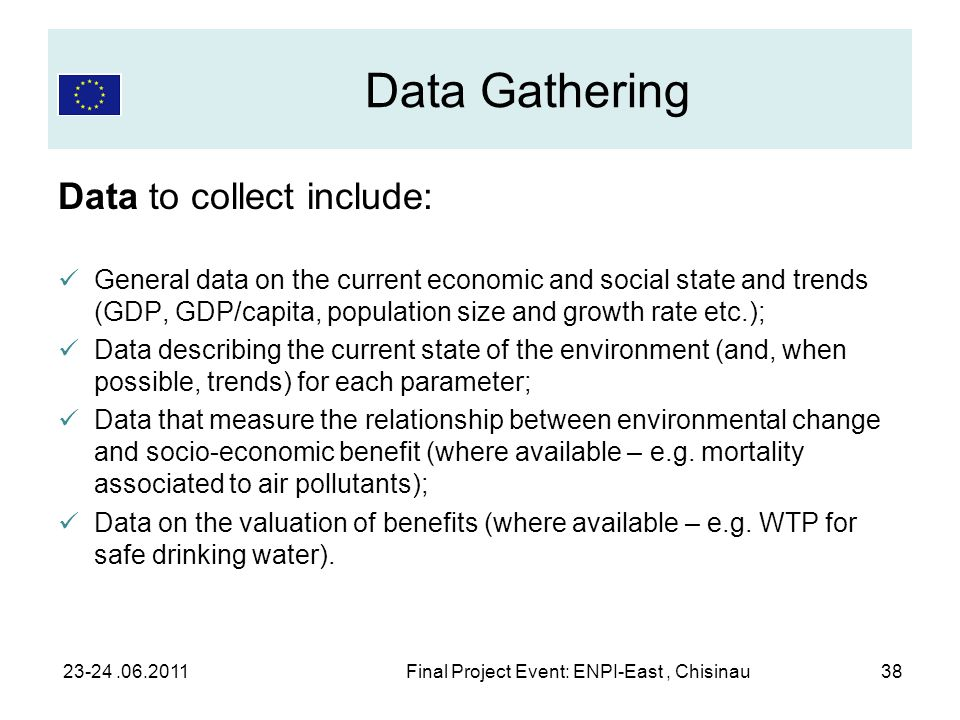 Data Gathering Data to collect include: General data on the current economic and social state and trends (GDP, GDP/capita, population size and growth