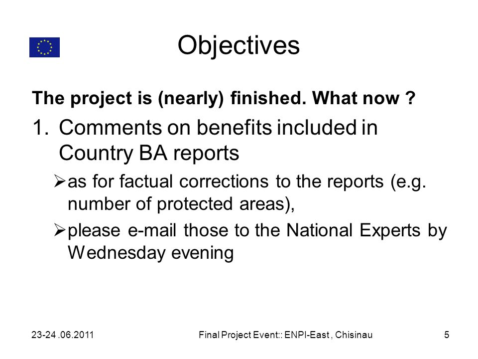 Objectives The project is (nearly) finished. What now .